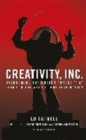Creativity, Inc. : Overcoming the Unseen Forces That Stand in the Way of True Inspiration - Book