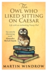 The Owl Who Liked Sitting on Caesar - Book