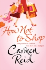 How Not To Shop : (Annie Valentine Book 3) - Book