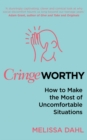 Cringeworthy : How to Make the Most of Uncomfortable Situations - Book