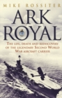 Ark Royal : Sailing Into Glory - Book