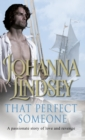 That Perfect Someone : An enthralling historical romance from the #1 New York Times bestselling author Johanna Lindsey - Book