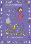 Darcy Burdock: Sorry About Me - Book