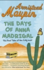 The Days of Anna Madrigal : Tales of the City 9 - Book