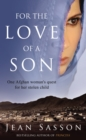 For the Love of a Son : One Afghan Woman's Quest for her Stolen Child - Book