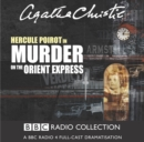 Murder On The Orient Express : A BBC Radio 4 Full-Cast Dramatisation - Book