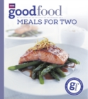 Good Food: Meals For Two : Triple-tested Recipes - Book