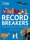 Animal Record Breakers : Thousands of Amazing Facts and Spectacular Feats - Book