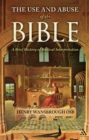 The Use and Abuse of the Bible : A Brief History of Biblical Interpretation - eBook
