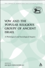 The Vow and the 'Popular Religious Groups' of Ancient Israel : A Philological and Sociological Inquiry - eBook