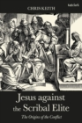 Jesus against the Scribal Elite : The Origins of the Conflict - Book