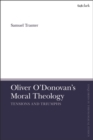 Oliver O'Donovan's Moral Theology : Tensions and Triumphs - eBook