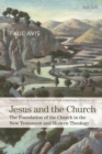 Jesus and the Church : The Foundation of the Church in the New Testament and Modern Theology - Book