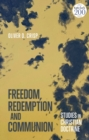 Freedom, Redemption and Communion: Studies in Christian Doctrine - Book