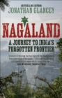 Nagaland : A Journey to India's Forgotten Frontier - Book