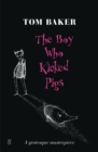 The Boy Who Kicked Pigs - Book