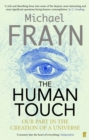 The Human Touch : Our Part in the Creation of a Universe - Book