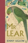 Mr Lear : A Life of Art and Nonsense - Book