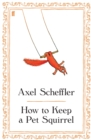 How to Keep a Pet Squirrel - eBook