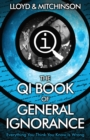 QI: The Book of General Ignorance - The Noticeably Stouter Edition - eBook