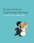 Scenes from an Impending Marriage : a prenuptial memoir - Book