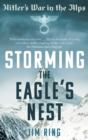 Storming the Eagle's Nest : Hitler'S War in the Alps - Book