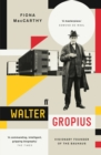 Walter Gropius : Visionary Founder of the Bauhaus - Book
