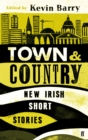 Town and Country : New Irish Short Stories - Book