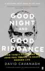 Good Night and Good Riddance : How Thirty-Five Years of John Peel Helped to Shape Modern Life - eBook