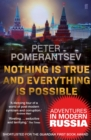 Nothing is True and Everything is Possible : Adventures in Modern Russia - eBook