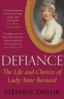 Defiance : The Life and Choices of Lady Anne Barnard - Book