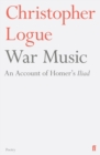 War Music : An Account of Homer's Iliad - Book