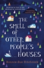 The Smell of Other People's Houses - Book
