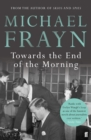 Towards the End of the Morning - Book
