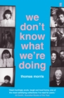 We Don't Know What We're Doing - eBook