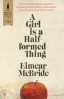 A Girl Is a Half-formed Thing - Book