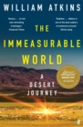 The Immeasurable World : Journeys in Desert Places - Book