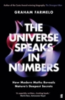 The Universe Speaks in Numbers : How Modern Maths Reveals Nature's Deepest Secrets - Book