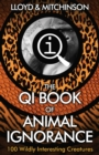 QI: The Book of Animal Ignorance - Book