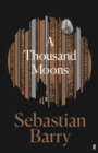 A Thousand Moons : The unmissable new novel from the two-time Costa Book of the Year winner - Book