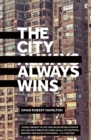 The City Always Wins - Book