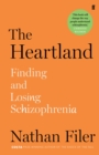The Heartland : finding and losing schizophrenia - Book