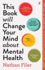 This Book Will Change Your Mind About Mental Health : A journey into the heartland of psychiatry - Book