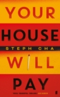 Your House Will Pay : 'Elegant [and] suspenseful.' New York Times - Book