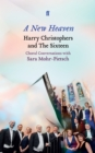 A New Heaven : Harry Christophers and The Sixteen Choral conversations with Sara Mohr-Pietsch - Book