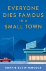 Everyone Dies Famous in a Small Town - Book