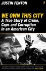 We Own This City : A True Story of Crime, Cops and Corruption in an American City - Book
