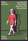 Let the Old Dead Make Room for the Young Dead : Faber Stories - Book
