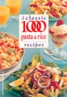 The Classic 1000 Pasta and Rice Recipes - Book