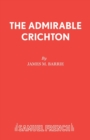 The Admirable Crichton : Play - Book